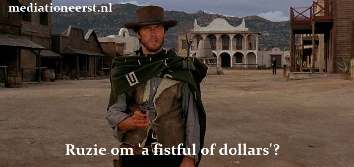 Ruzie om 'a fistful of dollars'?