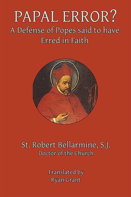 Papal Error: A Defense of Popes Claimed to Have Erred in Faith