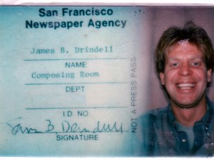 Jim Drindell, union member and beloved friend, worked as a composer for the San Francisco Newspaper Agency, as depicted in this photo ID. Photo courtesy Stephanie Hedgecoke 2014.