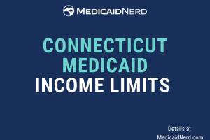 """""""What are the income limits for Medicaid in Connecticut"""""""