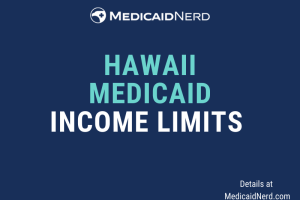 """""""What are the income limits for Medicaid in Hawaii"""""""