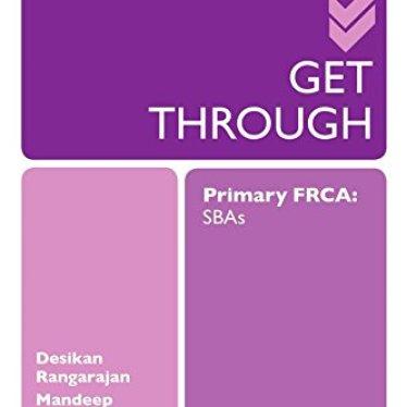Get Through Primary FRCA SBAs PDF