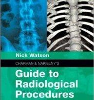Chanpman & Nakielny's Guide to Radiological Procedures 6th Edition PDF