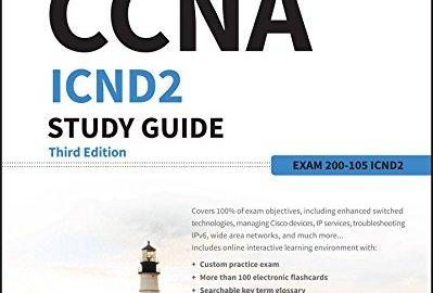 CCNA ICND2 Study Guide Exam 200-105 3rd Edition PDF
