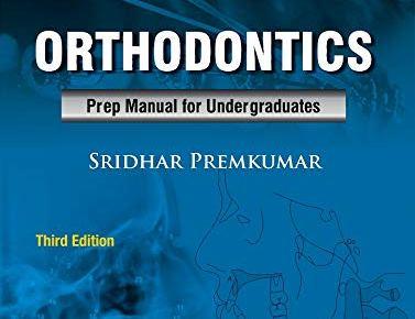 Orthodontics Prep Manual for Undergraduates 3rd Edition PDF