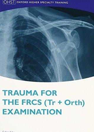 Trauma for the FRCS (Tr+Orth) Examination