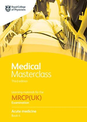 Medical Masterclass 3rd edition book 4; Acute medicine: From the Royal College of Physicians (ePub+Converted PDF+azw3)