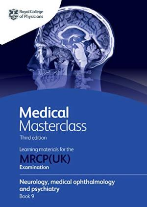 Medical Masterclass 3rd edition book 9; Neurology, medical ophthalmology and psychiatry: From the Royal College of Physicians (ePub+Converted PDF+azw3)