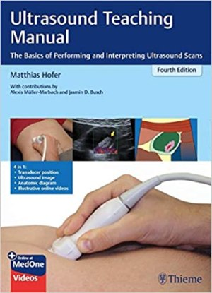 Ultrasound Teaching Manual (The Basics of Performing and Interpreting Ultrasound Scans) 4th Edition