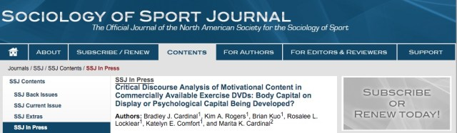 Bradley J. Cardinal, Kim A. Rogers, Brian Kuo, Rosalee L. Locklear, Katelyn E. Comfort1, and Marita K. Cardinal Critical Discourse Analysis of Motivational Content in Commercially Available Exercise DVDs: Body Capital on Display or Psychological Capital Being Developed? // Sociology of Sport Journal - 2016