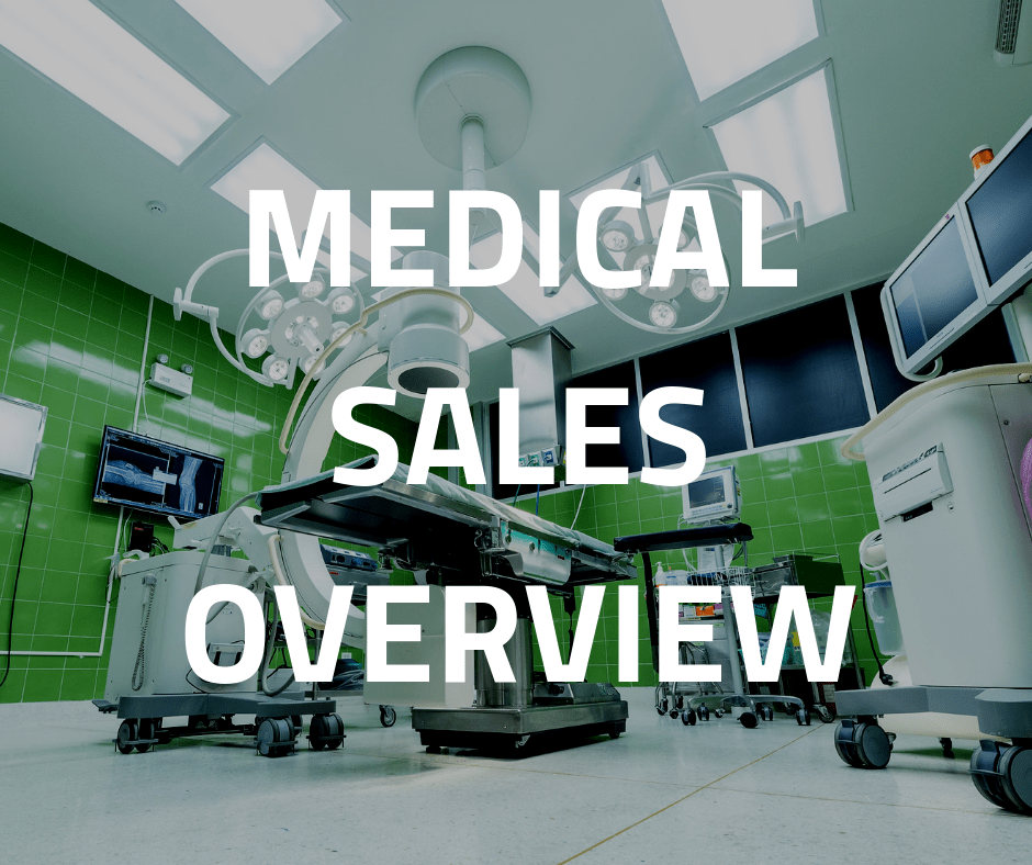 MEDICAL SALES OVERVIEW