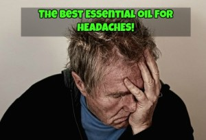 , headache pain, the best essential oil for headaches, how to cure your headache click here