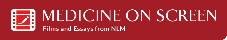 Medicine on Screen: Films and Essays from NLM
