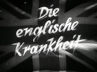 Title frame for Die Englische Krankheit in a cursive font over a British flag.