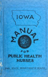 Cover of the Iowa State Department of Health Division of Public Health Nursing Nursing Manual and Nursing Manual