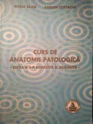 Curs de anatomie patologică - ed. a II-a. Maria Sajin și Adrian Costache 13