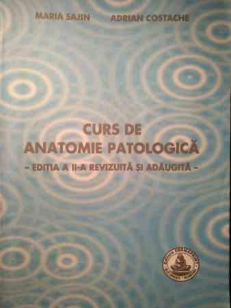 Curs de anatomie patologică - ed. a II-a. Maria Sajin și Adrian Costache 4
