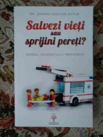 Salvezi vieți sau sprijini pereți? Ghidul Studentului Medicinist - Dr. Ștefan Gutue 6