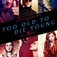 Review: Too Old to Die Young (Serie)
