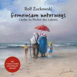 Gemeinsam Unterwegs - Lieder im Herbst des Lebens Rolf Zuckowski