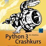 Python 3 Crashkurs: Eine praktische, projektbasierte Programmiereinführung