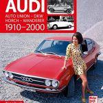 Audi 1910-2000: Auto Union - DKW - Horch - Wanderer