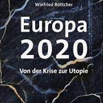 Europa 2020: Von der Krise zur Utopie