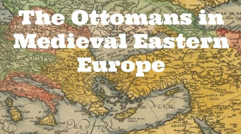 the ottomans in medieval eastern europe
