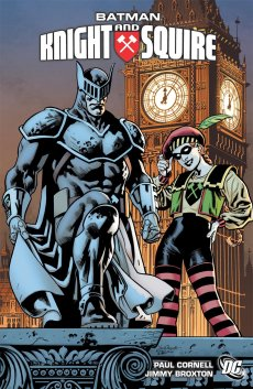 Batman and Knight and Squire, by Paul Cornell and Jimmy Broxton (2010)