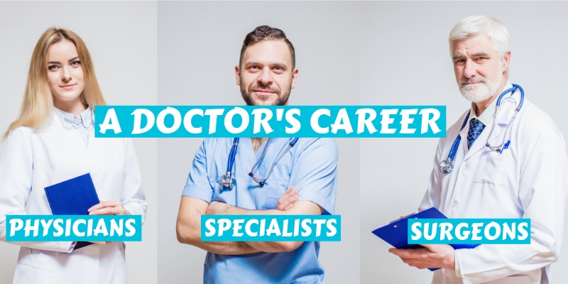 A doctor's career: physicians, specialists and surgeons