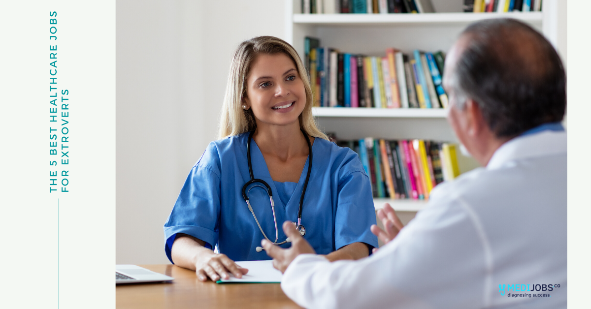 The 5 Best Healthcare Jobs for Extroverts