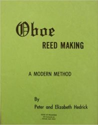 Oboe reed making. A modern method by Peter Hedrick