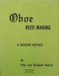 Oboe reed making. A modern method por Peter Hedrick
