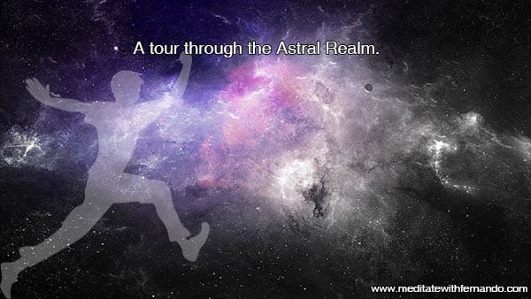 Touring the astral plane by an out of body experience.