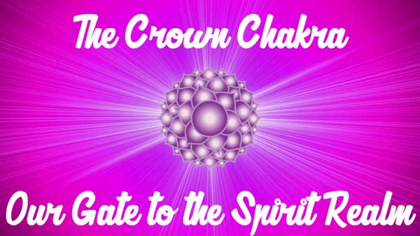 Your Crown Chakra: The seventh chakra is your gateway to higher planes.