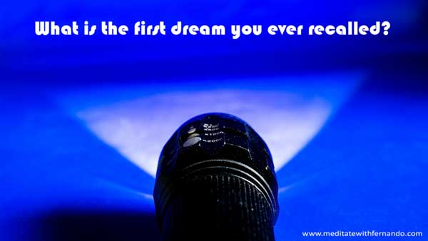 Do you recall your first dream?