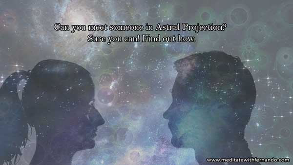 Astral meetings are pretty real.