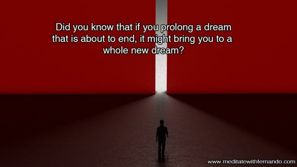 You can chain different dreams when you learn to manipulate them.