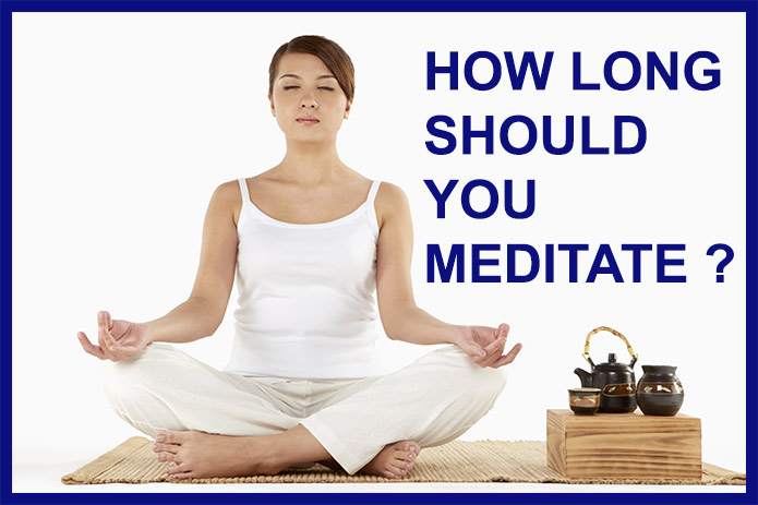 How long should you meditate ? - INF27 News