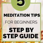 5 meditation tips for beginners step by step guide
