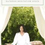 create your own outdoor meditation space
