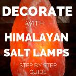 how to decorate with himalayan salt lamps step by step guide