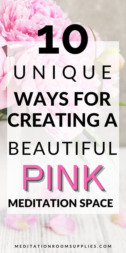 10 unique ways for creating a beautiful pink meditation space