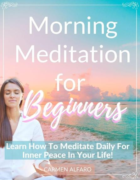 morning meditation for beginners. Learn how to meditate daily for inner peace in your life