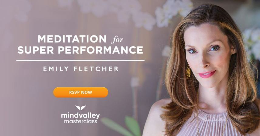 Meditation for Super Performance with Emily Fletcher Mindvalley Masterclass