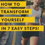 how to transform yourself in 7 easy steps