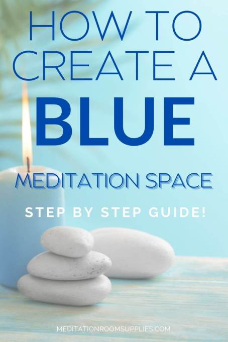 how to create a blue meditation space step by step guide
