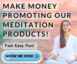 make money promoting our meditation products fast easy fun show me how