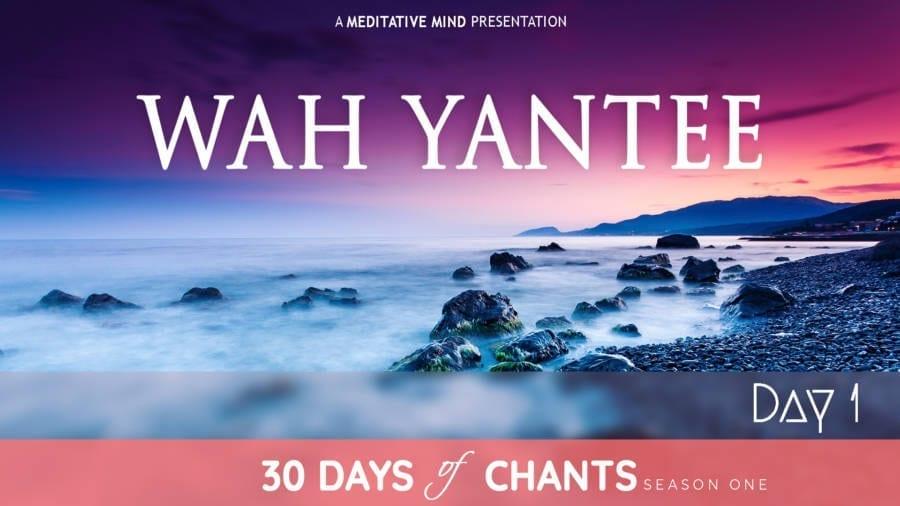 Day 1 | WAH YANTEE | Mantra to Awaken Intuition