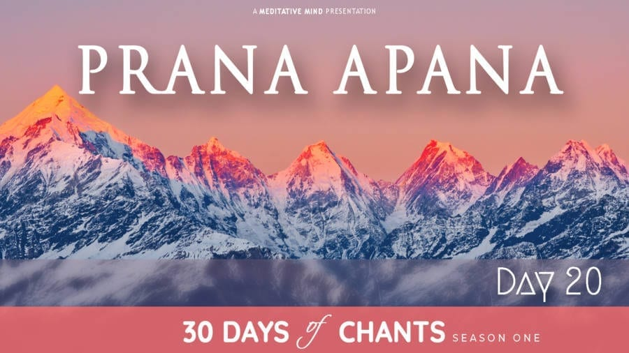 30 Days of Chants - Day 20 - Prana Apana - Meditative Mind - Mantra Meditation journey